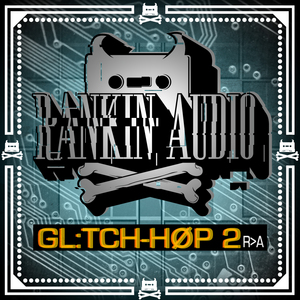 RANKIN AUDIO - Glitch Hop 2 (Sample Pack WAV)