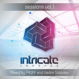 PROFF/VADIM SOLOVIEV/VARIOUS - Intricate Sessions Vol 01 (mixed by PROFF & Vadim Soloviev)