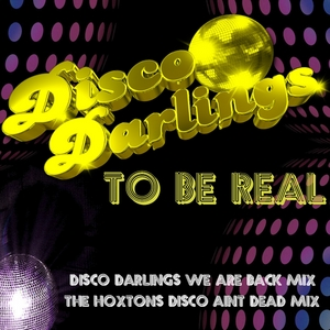 DISCO DARLINGS - To Be Real