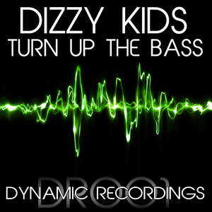 DIZZY KIDS - Turn Up The Bass