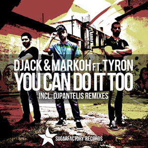 DJACK & MARKOH feat TYRON - You Can Do It Too