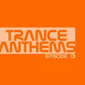 VARIOUS - Trance Anthems: Episode 01