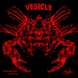 VESICLE - Inconvenient Truth EP