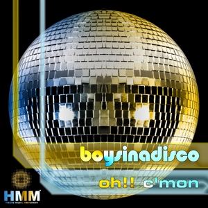 BOYSINADISCO - Oh!! C'mon