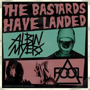 ALBIN MYERS - The Bastards Have Landed