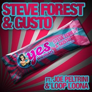 STEVE FOREST/GUSTO - Yes Woman (Feat. Joe Peltrini & Loop Loona)