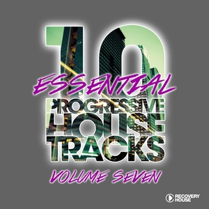 VARIOUS - 10 Essential Progressive House Tracks Vol 7