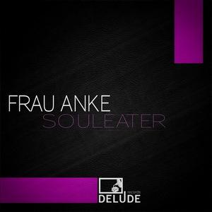 FRAU ANKE - Souleater