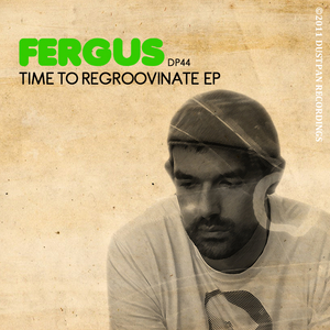 FERGUS - Time To ReGroovinate EP