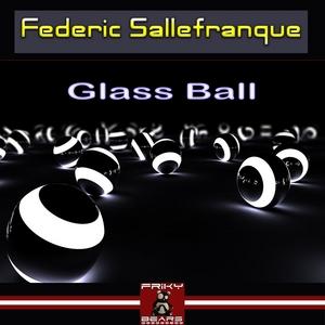 SALLEFRANQUE, Federic - Glass Ball