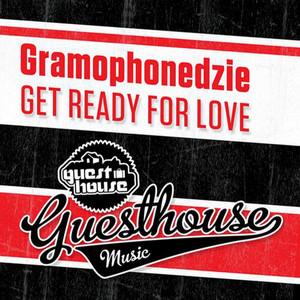 GRAMOPHONEDZIE - Get Ready For Love