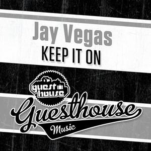 VEGAS, Jay - Keep It On