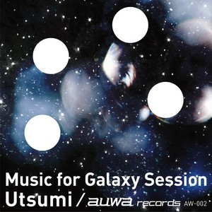 UTSUMI - Music For Galaxy Session