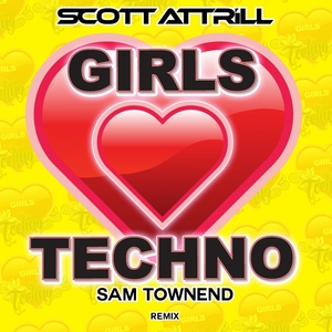 ATTRILL, Scott - Girls Love Techno