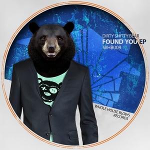 DIRTY SHITTY BEAR - Found You EP
