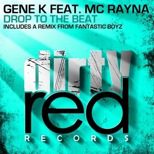 GENE K feat MC RAYNA - Drop To The Beat