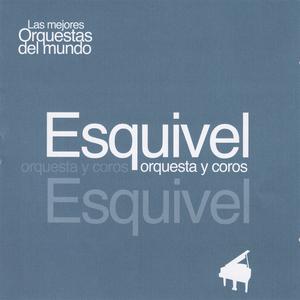 ESQUIVEL - Las Mejores Orquestas Del Mundo Esquivel