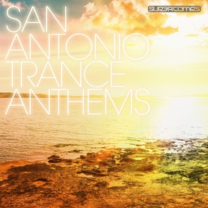 VARIOUS - San Antonio Trance Anthems