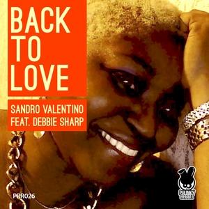 VALENTINO, Sandro feat DEBBIE SHARP - Back To Love