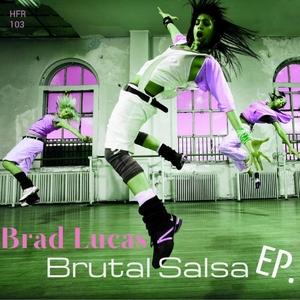 LUCAS, Brad - Brutal Salsa EP