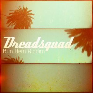 DREADSQUAD/VARIOUS - Bun Dem Riddim