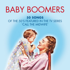VARIOUS - Baby Boomers: 50 Hits Of The 50s featured In The TV Series