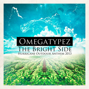 OMEGATYPEZ - The Bright Side (Hurricane Outdoor Anthem 2013)