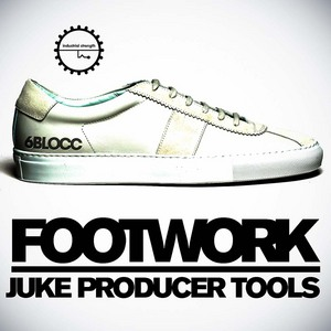 6BLOCC - Footwork: Juke Producer Tools (Sample Pack WAV/APPLE)