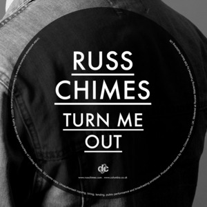 CHIMES, Russ - Turn Me Out