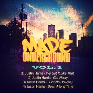 HARRIS, Justin - Made Underground Vol 1