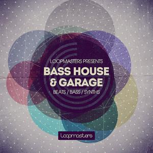 LOOPMASTERS - Bass House & Garage (Sample Pack WAV/APPLE/LIVE/REASON)