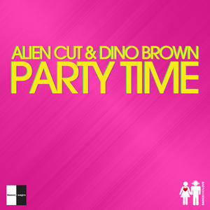 ALIEN CUT/DINO BROWN - Party Time