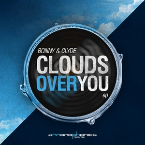 BONNY & CLYDE - Clouds Over You