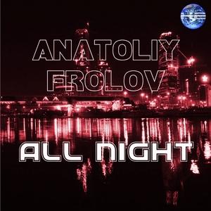 FROLOV, Anatoliy - All Night