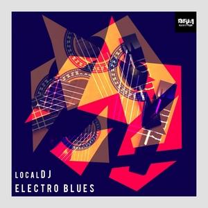 LOCALDJ - Electro Blues