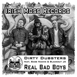 DIRTY DUBSTERS feat BASS NACHO/BLACKOUT JA - Real Bad Boys