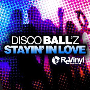 DISCO BALLZ - Stayin' In Love