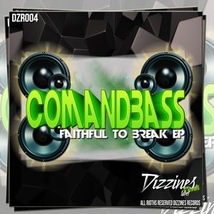 COMANDBASS - Faithful To Break