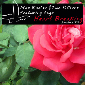 ROELSE, Max/TWO KILLERS feat ANGE - Heart Breaking