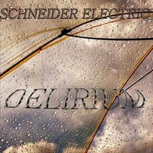 SCHNEIDER ELECTRIC - Delirium
