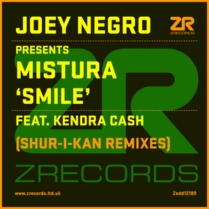 NEGRO, Joey presents MISTURA feat KENDRA CASH - Smile (Shur I Kan remixes)