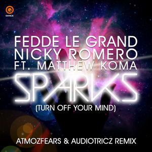 LE GRAND, Fedde/NICKY ROMERO feat MATTHEW KOMA - Sparks Turn Off Your Mind