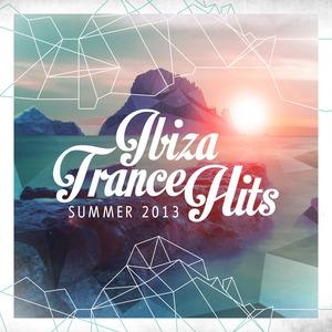 VARIOUS - Ibiza Trance Hits Summer 2013