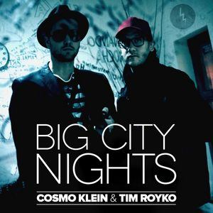 COSMO KLEIN/TIM ROYKO - Big City Nights