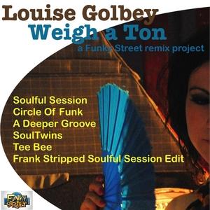 GOLBEY, Louise - Weigh A Ton (remixes)