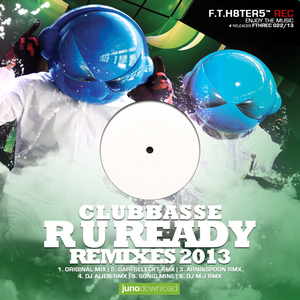 CLUBBASSE - R U Ready Remixes 2013