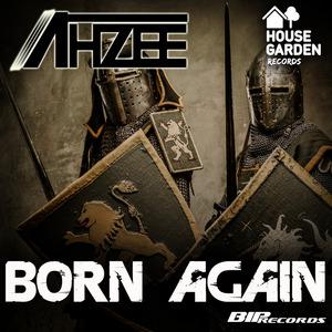 AHZEE - Born Again Original Extended Mix