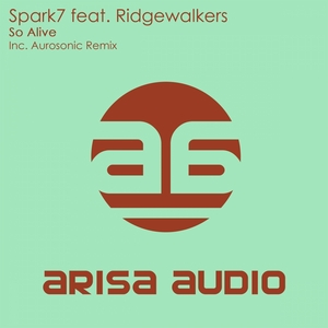 SPARK7 feat RIDGEWALKERS - So Alive