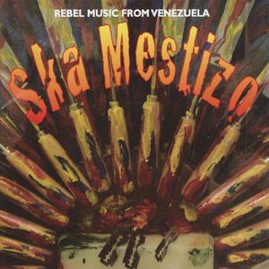 VARIOUS - Ska Mestizo: Rebel Music From Venezuela