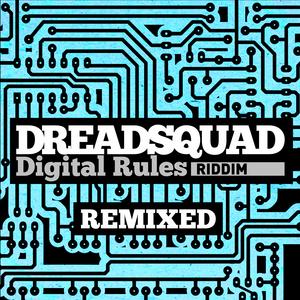 DREADSQUAD/DOUBLA J/MARKY LYRICAL/LONGFINGAH/EL FATA - Digital Rules Riddim (remixed)